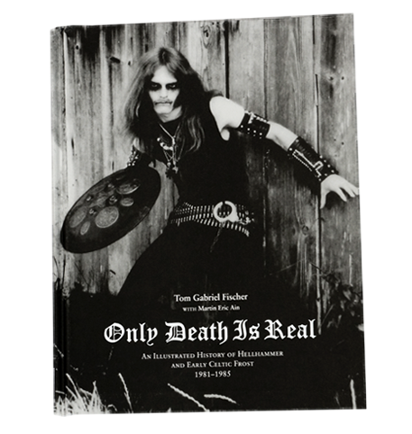Only Death Is Real - by Tom G. Warrior